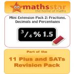 11 Plus & SATs Maths Extension Pack - Fractions, Decimals & Percentages
